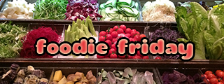 Our Tasty Travels - Foodie Friday